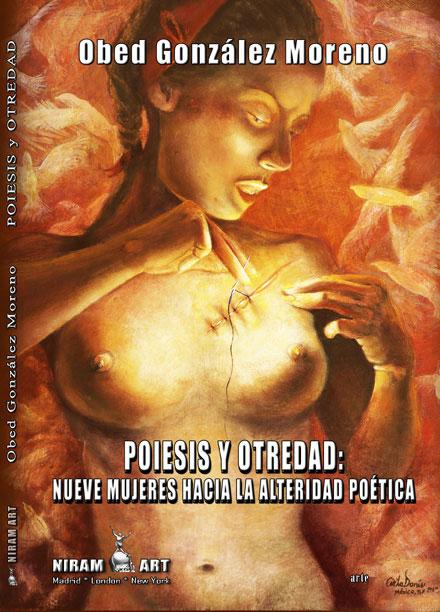 Obed González Moreno – Poiesis y Otredad: Nueve mujeres hacia la alteridad poética