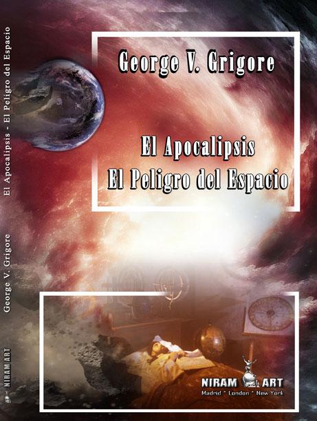 Apocalipsis. El peligro del espacio, de George V. Grigore,  Niram Art Editorial