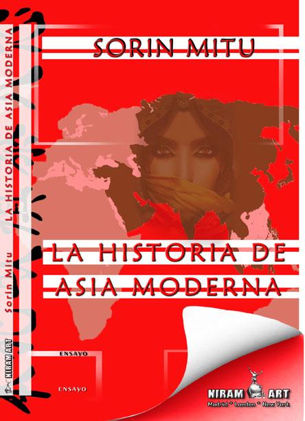 La historia de Asia Moderna, Sorin Mitu, Niram Art Editorial