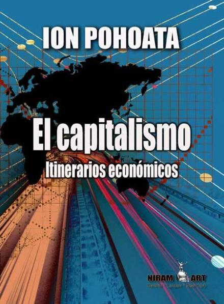 Ion Pohoata, El capitalismo. Itinerarios económicos, Niram Art 2015